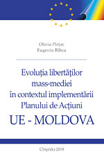 Evolution of media freedoms in the framework of the EU-Moldova Action Plan implementation