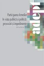 Provocările şi impedimentele participării femeilor în procesul public şi politic